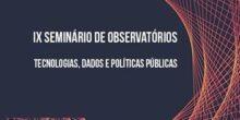 Rede de Observatórios promove seminário sobre tecnologias, dados e políticas públicas
