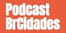 Observatório das Metrópoles no podcast sobre políticas urbanas do BrCidades