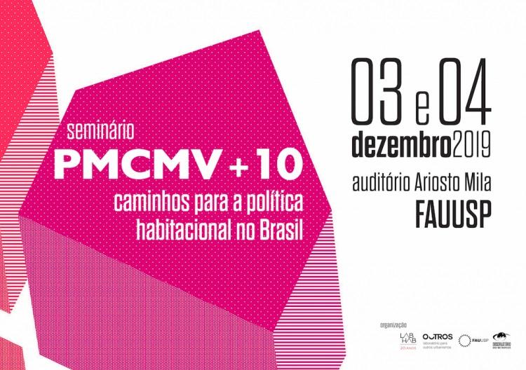 """Seminário """"PMCMV +10: caminhos para a política habitacional no Brasil"""""""