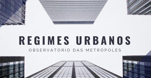 Primeiros resultados do projeto de pesquisa sobre Regimes Urbanos – Parte II