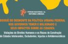 Dossiê do desmonte da política urbana federal nos governos Temer e Bolsonaro e seus impactos sobre as cidades