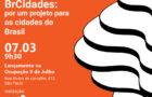Agenda nacional BrCidades: um projeto para as cidades do Brasil