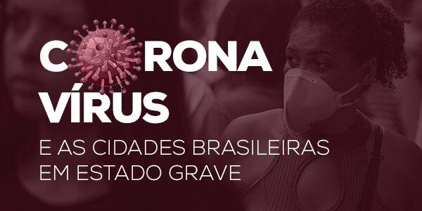 Coronavírus e as cidades brasileiras em estado grave