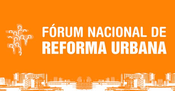Fórum Nacional de Reforma Urbana inicia projeto de fortalecimento de alianças e ações políticas pelo Direito à Cidade e pelos Objetivos de Desenvolvimento Sustentável