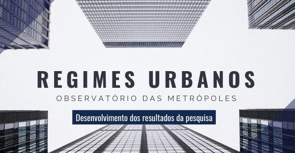 Regimes Urbanos e Governança Metropolitana: desenvolvimento dos resultados da pesquisa