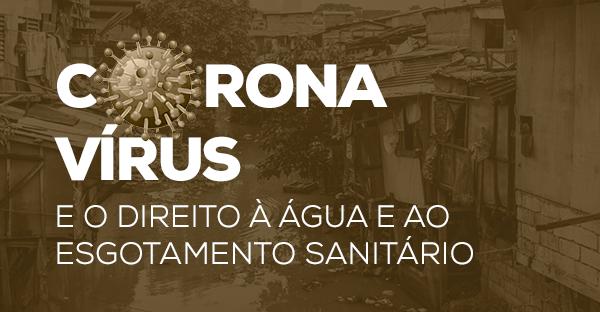 Coronavírus: reflexões acerca da pandemia global e sua relação com o direito à água e ao esgotamento sanitário