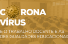 Reestruturação do trabalho docente e as desigualdades educacionais em tempos de crise sanitária, econômica e civilizatória