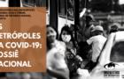 As Metrópoles e a COVID-19: Dossiê Nacional