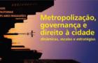Metropolização, governança e direito à cidade: dinâmicas, escalas e estratégias