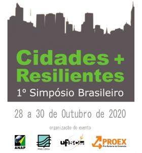 Chamada de trabalhos: 1º Simpósio Brasileiro Cidades + Resilientes