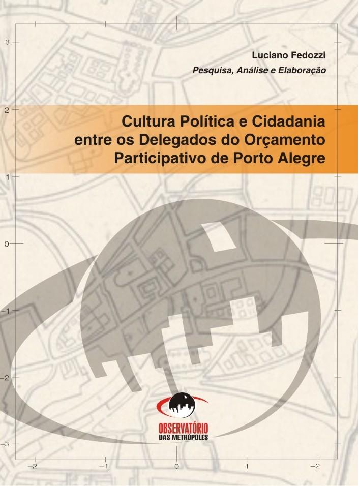 Cultura Política e Cidadania entre os Delegados do Orçamento Participativo de Porto Alegre