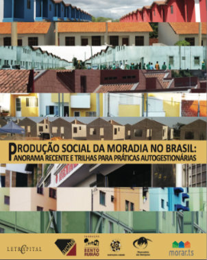 Produção social na moradia no Brasil: panorama recente e trilhas para práticas autogestionárias