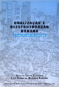 Dualização e Reestruturação Urbana: o caso do Rio de Janeiro