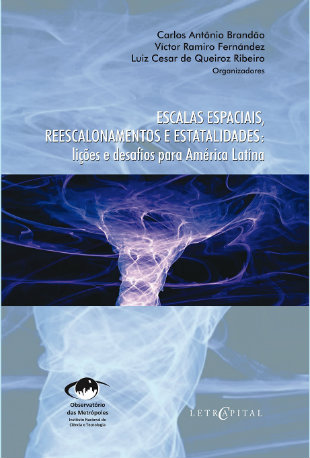 Escalas espaciais, reescalonamentos e estatalidades: lições e desafios na América Latina
