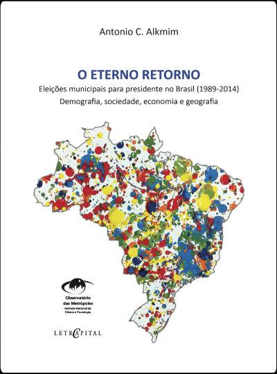 O eterno retorno: eleições municipais para presidente no Brasil (1989-2014)