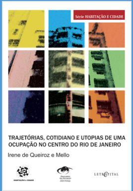 Trajetórias, cotidiano e utopias de uma ocupação no centro do Rio de Janeiro
