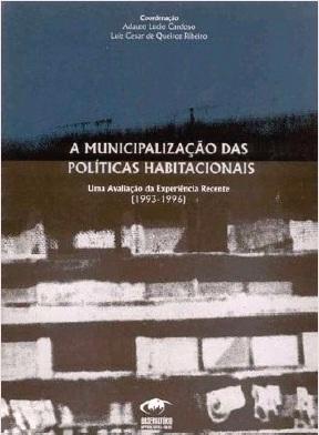 A Municipalização das Políticas Habitacionais: uma avaliação da experiência recente (1993-1996)