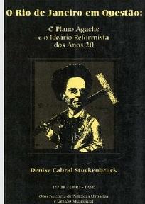 O Rio de Janeiro em Questão: O Plano Agache e o Ideário Reformista dos Anos 20