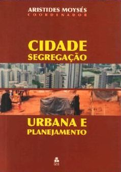 Cidade, Segregação Urbana e Planejamento