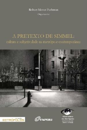 A pretexto de Simmel: cultura e subjetividade na metrópole contemporânea
