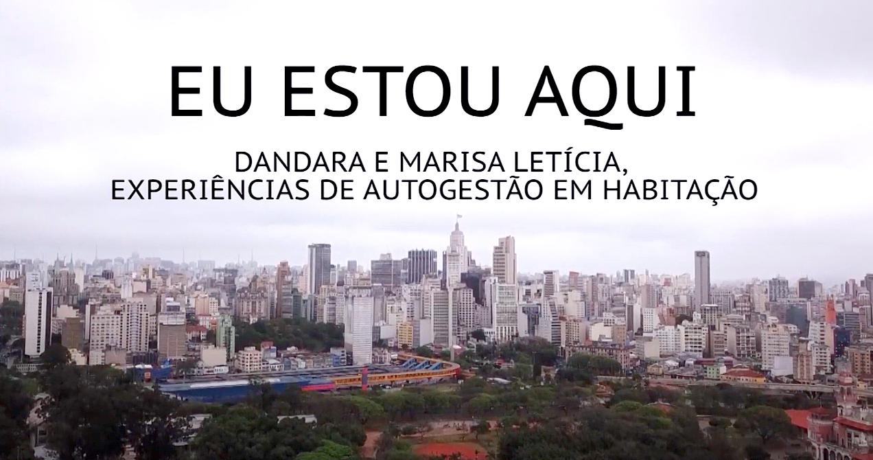 """Vídeo """"Eu Estou Aqui"""" aborda a habitação autoconstruída e a autogestão"""