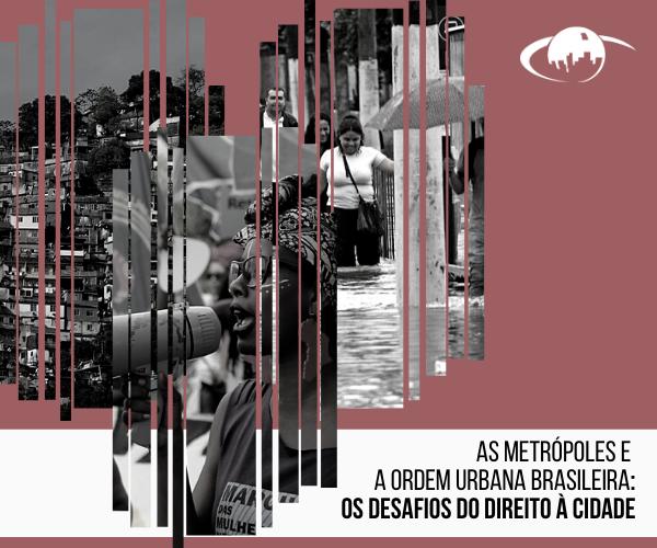 Observatório das Metrópoles promove disciplina nacional sobre os desafios do direito à cidade