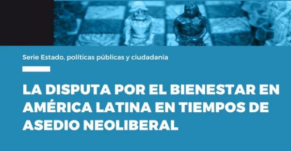 A disputa pelo bem-estar na América Latina em tempos de cerco neoliberal