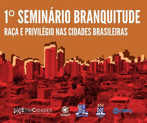 1º Seminário Branquitude: Raça e Privilégio nas Cidades Brasileiras