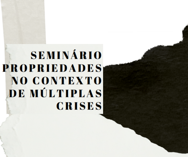 """Seminário """"Propriedades no Contexto de Múltiplas Crises"""""""