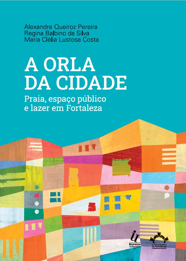 A orla da cidade: praia, espaço público e lazer em Fortaleza