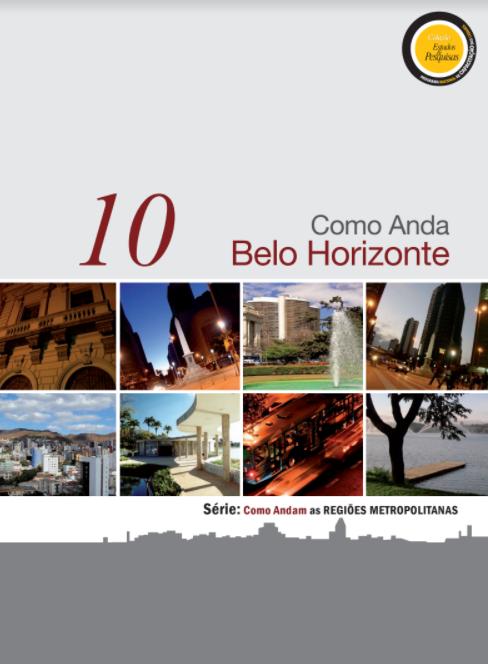 """Série """"Como Andam as Regiões Metropolitanas"""": Como Anda Belo Horizonte"""