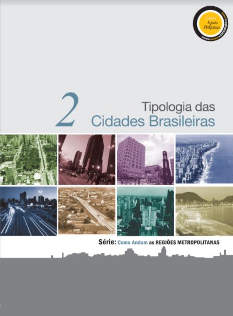 """Série """"Como Andam as Regiões Metropolitanas"""": Tipologia das Cidades Brasileiras"""