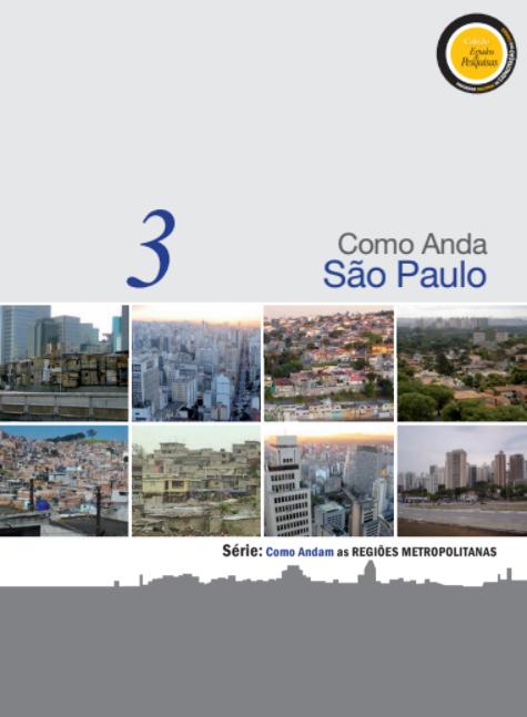 """Série """"Como Andam as Regiões Metropolitanas"""": Como Anda São Paulo"""