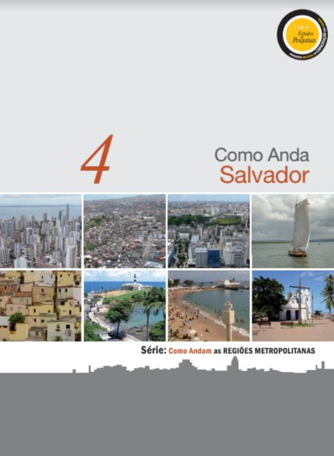 """Série """"Como Andam as Regiões Metropolitanas"""": Como Anda Salvador"""