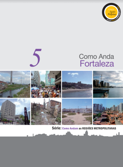 """Série """"Como Andam as Regiões Metropolitanas"""": Como Anda Fortaleza"""