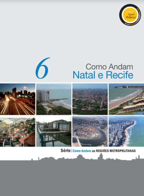 """Série """"Como Andam as Regiões Metropolitanas"""": Como Andam Natal e Recife"""