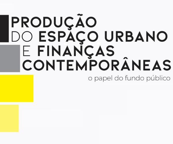 Seminário Produção do Espaço Urbano e Finanças Contemporâneas