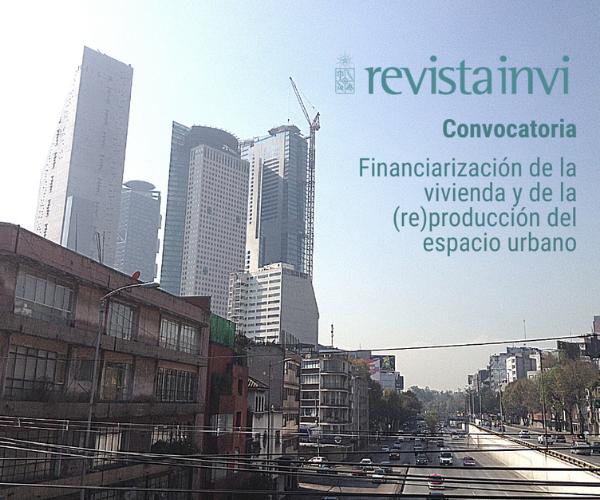 Dossier financiarización de la vivienda y de la (re)producción del espacio urbano
