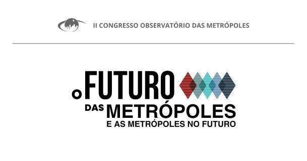 O Futuro das Metrópoles e as Metrópoles no Futuro