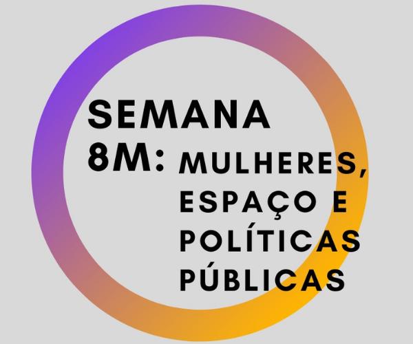 Observatório das Metrópoles e NUGEPP/UFRJ promovem a Semana 8M: Mulheres, Espaço e Políticas Públicas