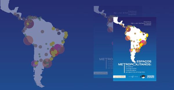 Livro aborda o processo de metropolização brasileiro e seu poder de articulação e polarização