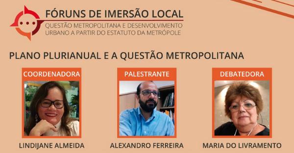Fóruns de Imersão Local: questão metropolitana e desenvolvimento urbano a partir do Estatuto da Metrópole