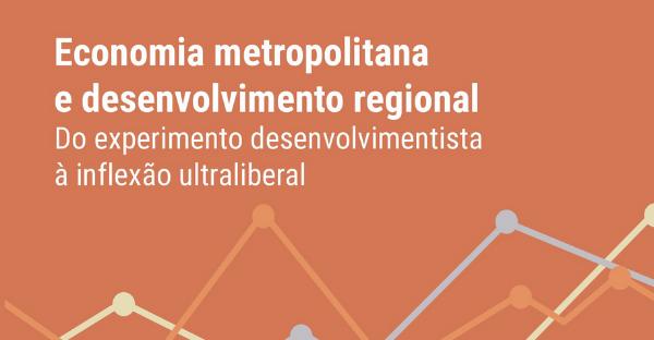 Economia metropolitana e desenvolvimento regional: livro apresenta os primeiros resultados do projeto