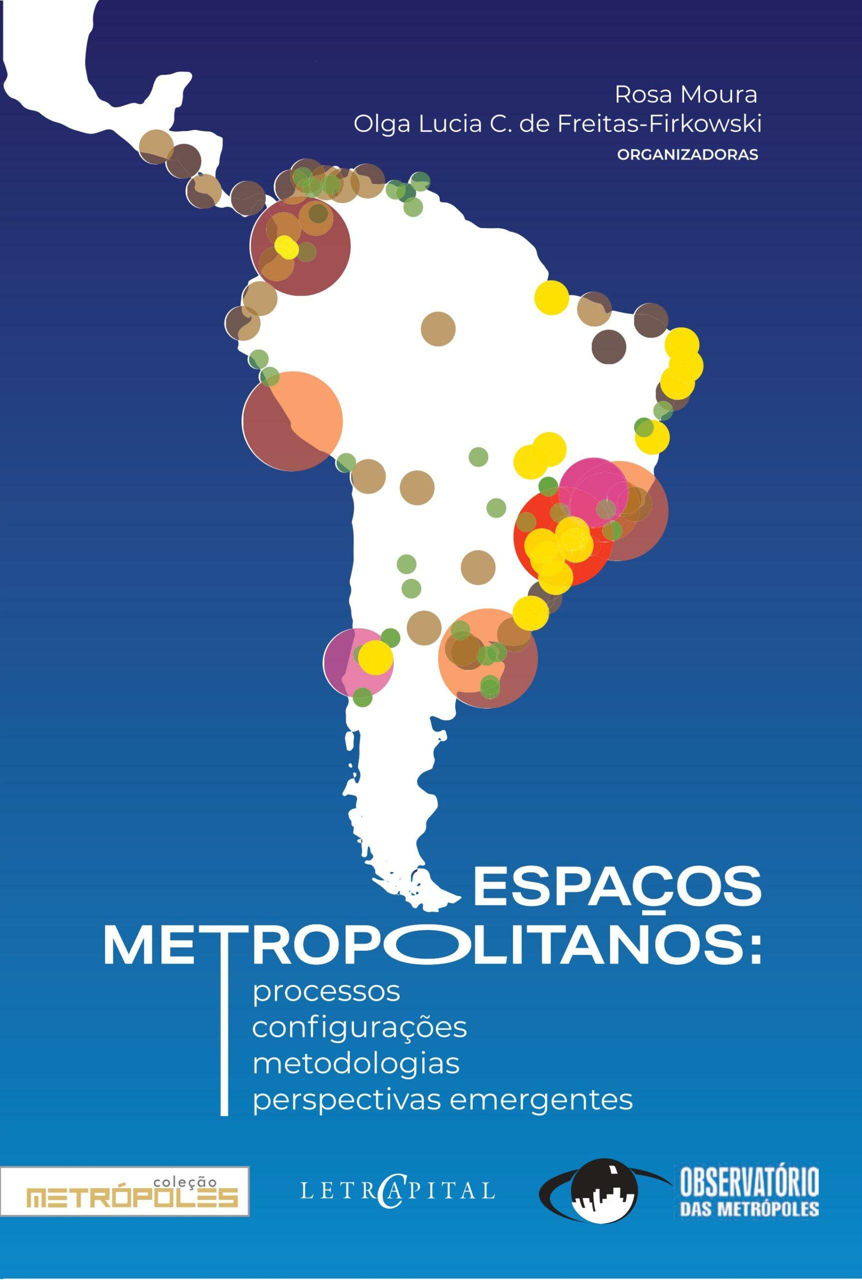 Espaços Metropolitanos: processos, configurações, metodologias e perspectivas emergentes