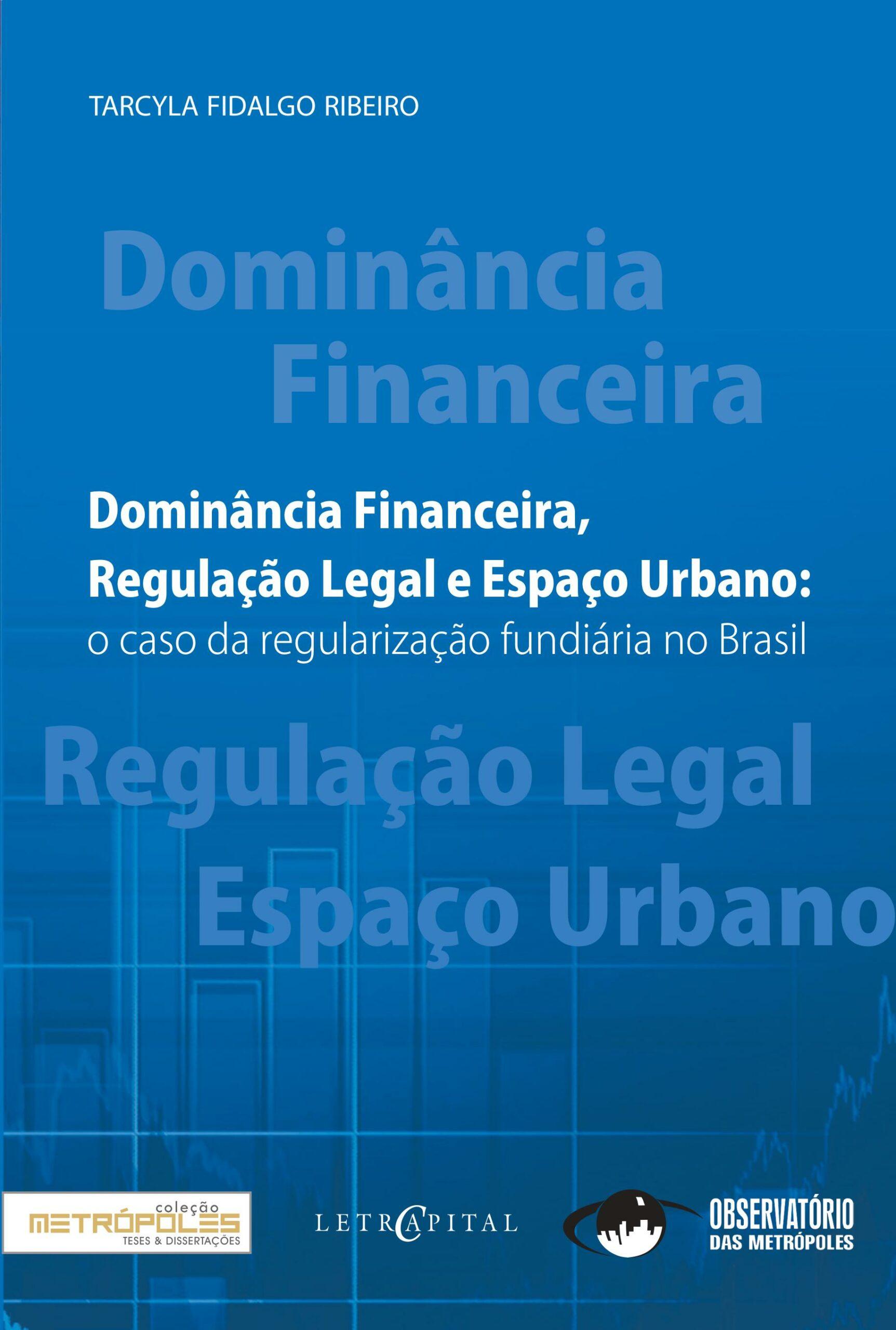 Dominância Financeira, Regulação Legal e Espaço Urbano: o caso da regularização fundiária no Brasil