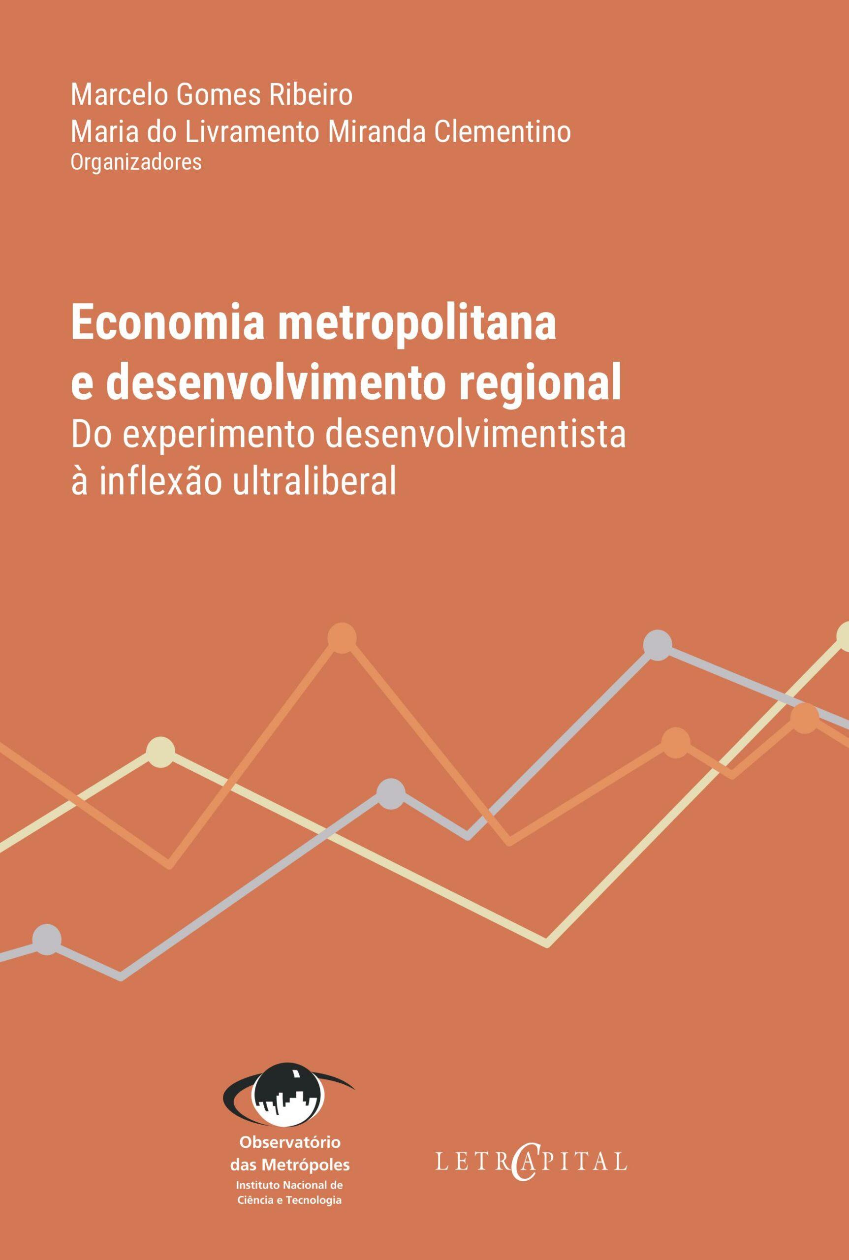 Economia metropolitana e desenvolvimento regional: do experimento desenvolvimentista à inflexão ultraliberal
