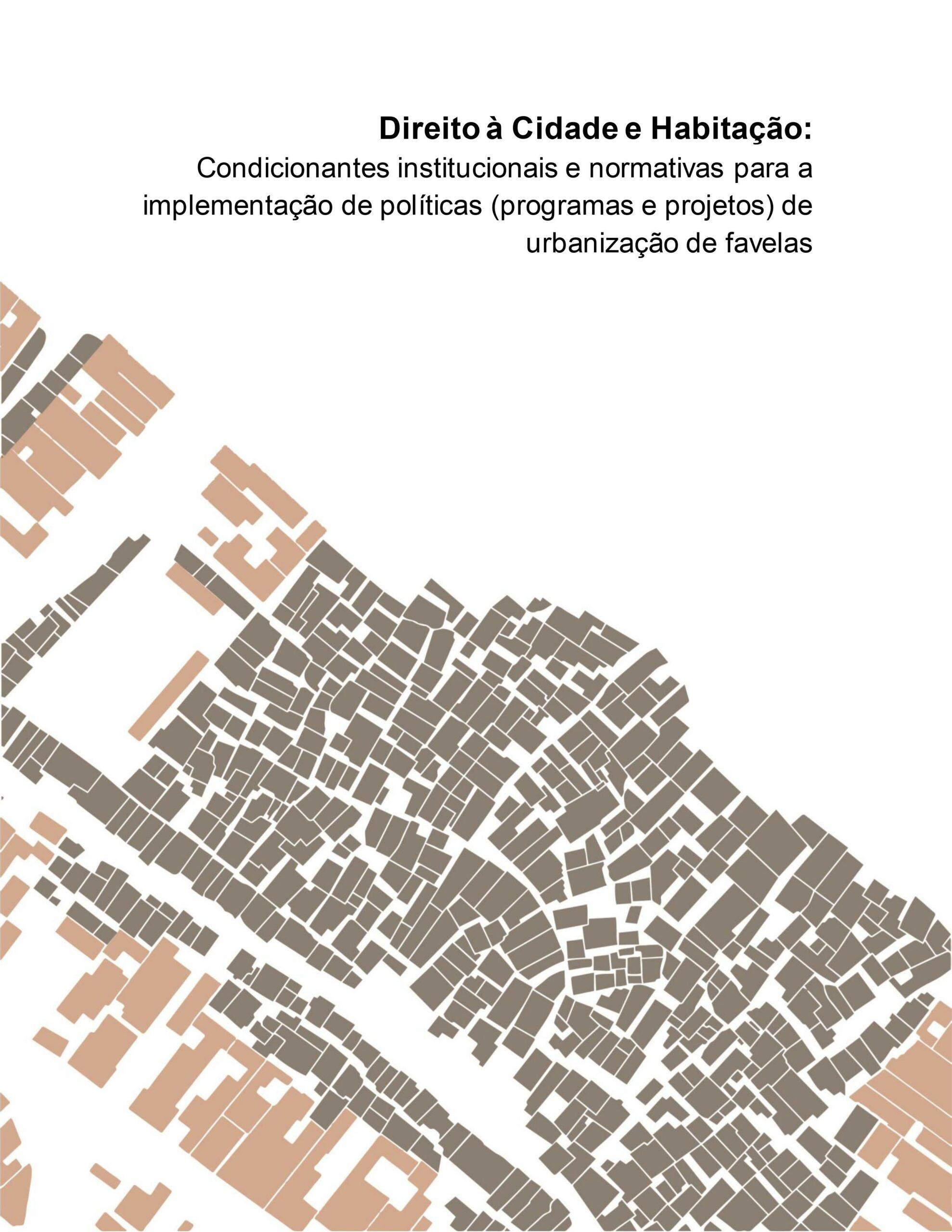 Direito à Cidade e Habitação: resultados da pesquisa sobre a implementação de políticas de urbanização de favelas