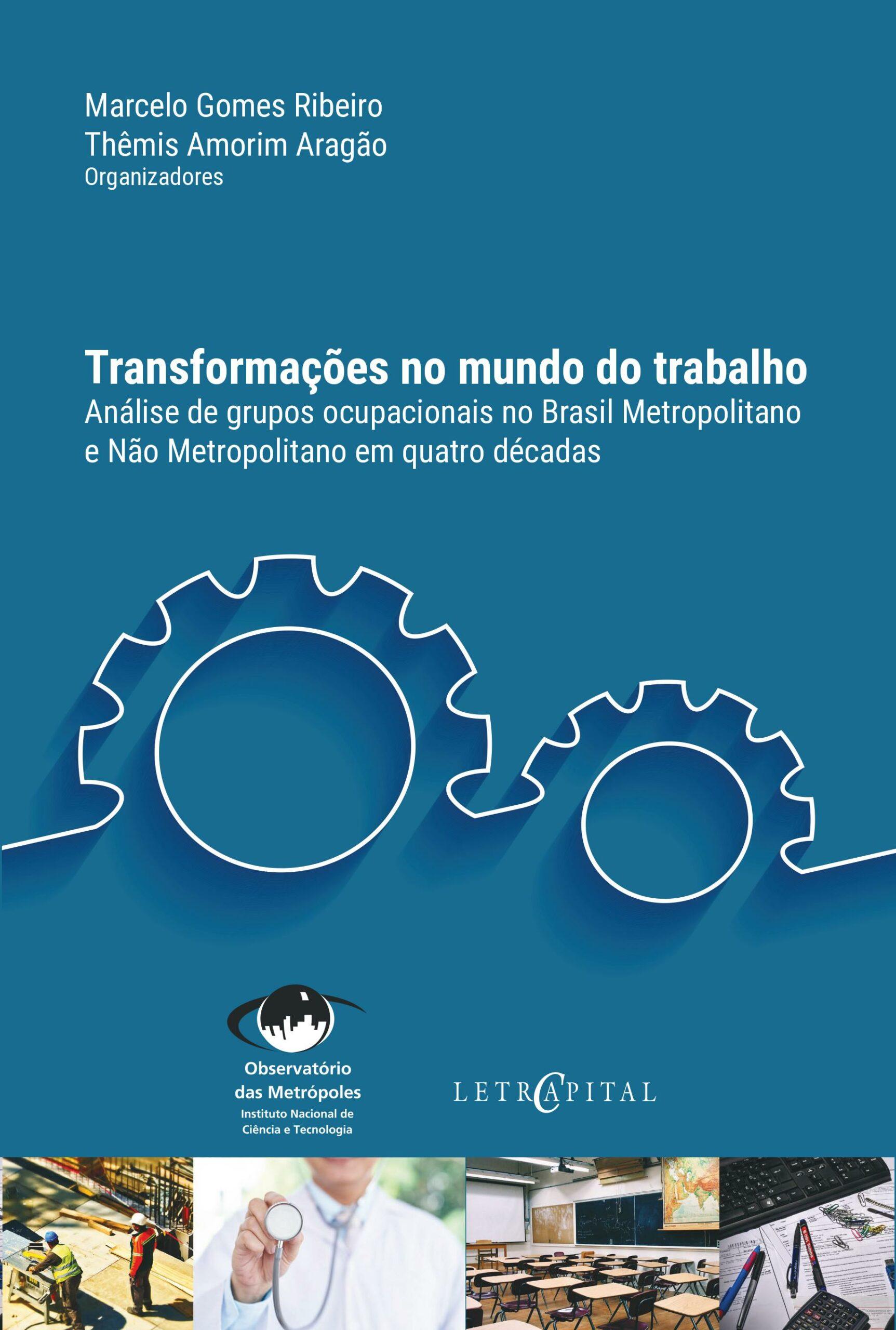 Transformações no mundo do trabalho: análise de grupos ocupacionais no Brasil Metropolitano e Não Metropolitano em quatro décadas