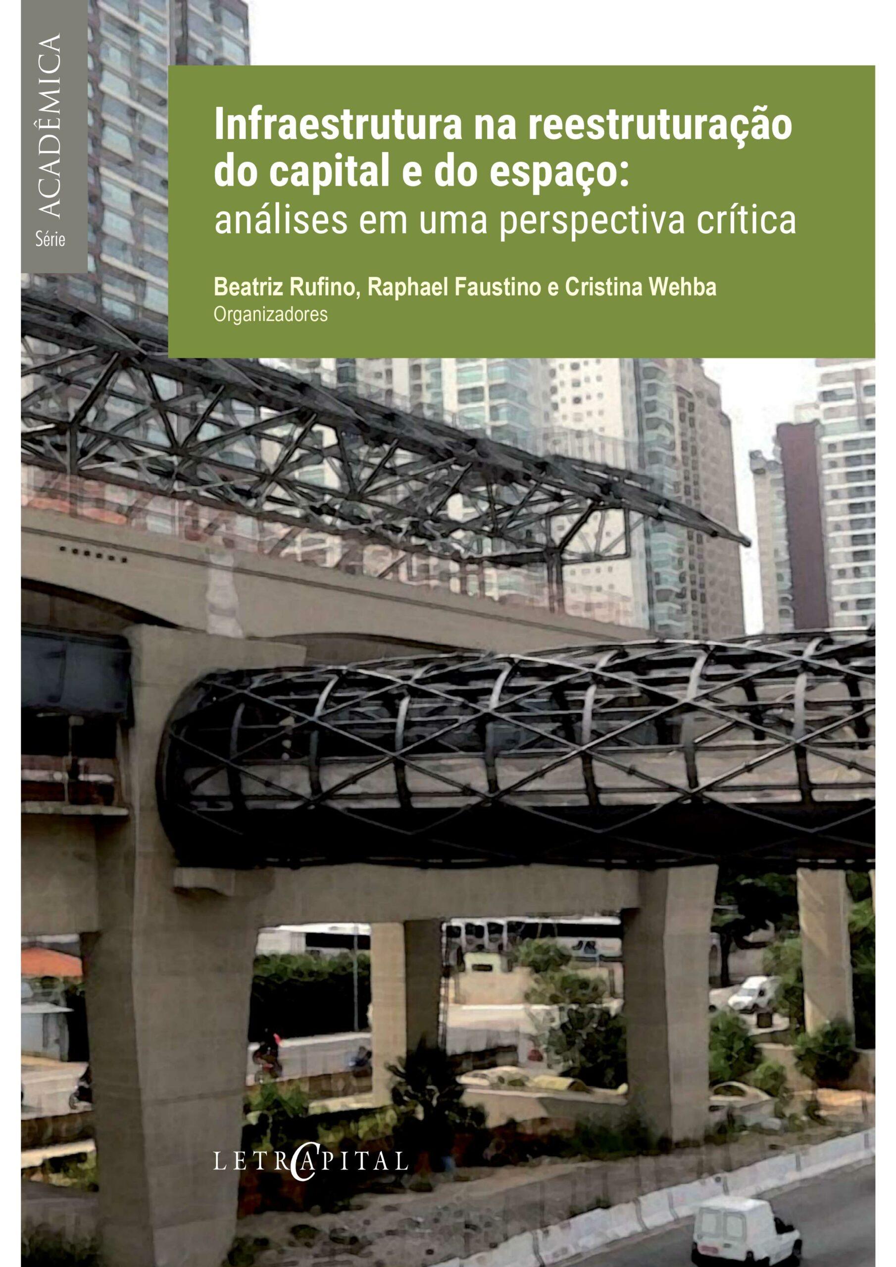 Infraestrutura na reestruturação do capital e do espaço: análises em uma perspectiva crítica