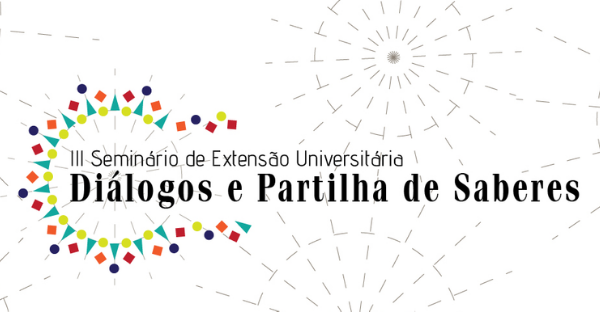 Chamada de trabalhos   III Seminário de Extensão Universitária: Diálogos e Partilha de Saberes
